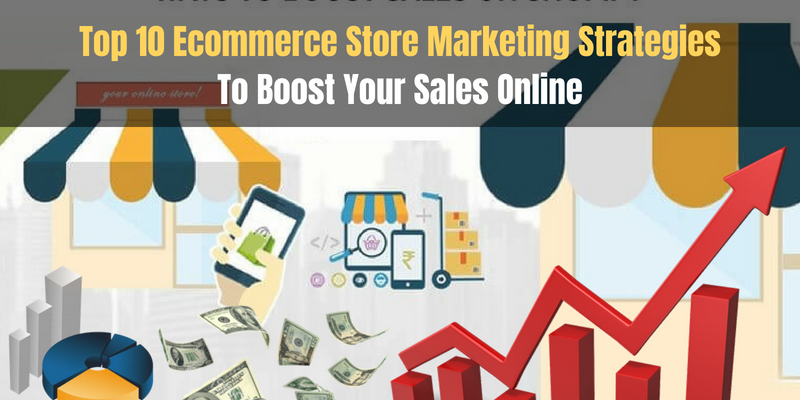 Top Ten E-commerce Marketing Strategies to Boost Your Online Sales